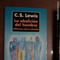 Libros antiguos: C. S. LEWIS. LA ABOLICIÓN DEL HOMBRE. Lote 160174454