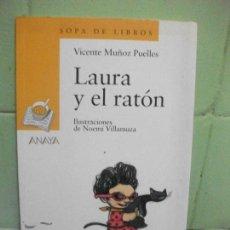 Libros antiguos: LAURA Y EL RATÓN (SOPA DE LIBROS) / VICENTE MUÑOZ PUELLES. Lote 160188110