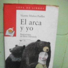 Libros antiguos: ANAYA.- RUSTICA.- 2004.- SOPA DE LIBROS. VICENTE MUÑOZ PUELLES. EL ARCA Y YO. Lote 160188386