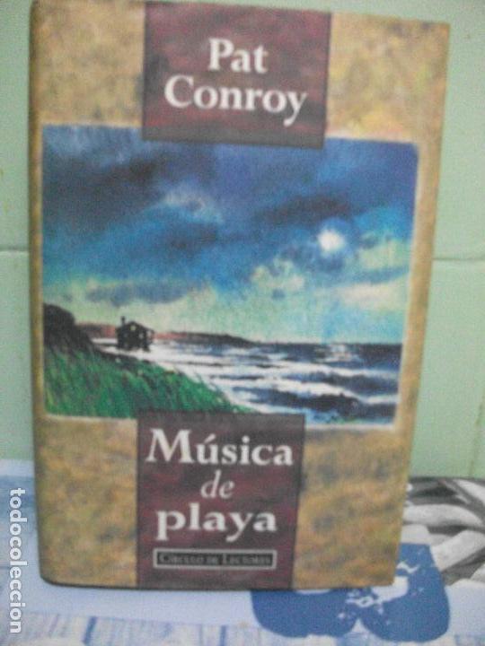 MÚSICA DE PLAYA PAT CONROY CIRCULO LECTORES (Libros antiguos (hasta 1936), raros y curiosos - Literatura - Narrativa - Otros)