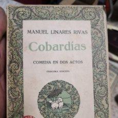 Libros antiguos: LINARES RIVAS, - MANUEL. - COBARDIAS. COMEDIA EN DOS ACTOS. Lote 160191914