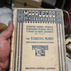 Libros antiguos: MARRUECOS EN NUESTROS DÍAS. POR EUGENIO AUBIN. . Lote 160192222