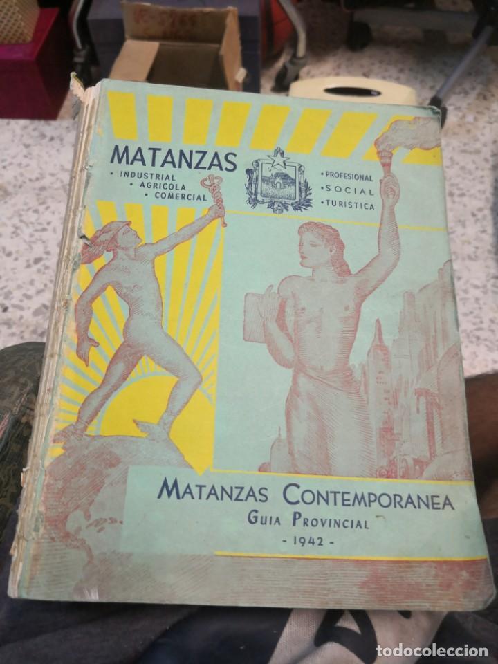RARO Y DIFÍCIL LIBRO DE VER AÑO 1942 MATANZAS CONTEMPORÁNEAS GUIA PROVINCIAL. CUBA (Libros Antiguos, Raros y Curiosos - Ciencias, Manuales y Oficios - Otros)