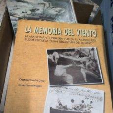 Libros antiguos: LA MEMORIA DEL VIENTO. LA APASIONANTE PRIMERA VUELTA AL MUNDO DEL JUAN SEBASTIÁN EL CANO. Lote 160195354