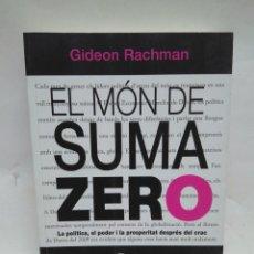 Libros antiguos: LIBRO - EL MÓN SUMA ZERO - GIDEON RACHMAN - ACONTRAVENT / N-8559. Lote 160209482