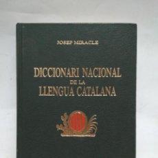 Libros antiguos: LIBRO - DICCIONARI NACIONAL DE LA LLENGUA CATALANA - JOSEP MIRACLE / N-8561. Lote 160210886