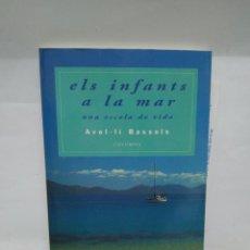 Libros antiguos: LIBRO - ELS INFANTS A LA MAR - UNA ESCOLA DE VIDA - AVEL·LÍ BASSOLS / N-8583. Lote 160222082