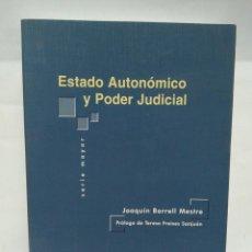 Libros antiguos: LIBRO - ESTADO AUTONOMICO Y PODER JUDICIAL - JOAQUIN BORRELL MESTRE / N-8588. Lote 160224346
