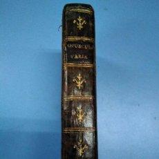 Libros antiguos: LIBRO SIGLO XVII LATÍN 1648. OPUSCULA VARIA. RARO EJEMPLAR. ÚNICO. VER DESCRIPCIÓN Y FOTOS. Lote 160233026