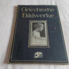 Libros antiguos: GRIECHISCHE BILDWERKE ESCULTURAS GRIEGAS. Lote 160236954