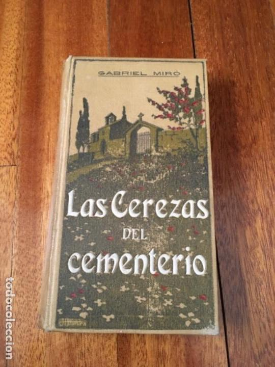 LAS CEREZAS DEL CEMENTERIO - GABRIEL MIRÓ - PRIMERA EDICIÓN 1910 (Libros antiguos (hasta 1936), raros y curiosos - Literatura - Narrativa - Otros)