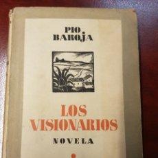 Libros antiguos: LOS VISIONARIOS - PIO BAROJA - 1932. Lote 160282974
