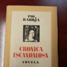Libros antiguos: CRONICA ESCANDALOSA - PIO BAROJA - 1935. Lote 160283174
