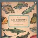 Libros antiguos: LES POISSONS DU MONDE ENTIER - FORMATO 22,5 CM. X 15,5 CM. - 159 PAGINAS - TAPAS DURAS. Lote 160296798