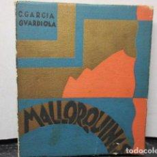 Libros antiguos: MALLORQUINAS AÑO 1929 GARCIA GUARDIOLA. Lote 160315826