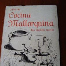 Libros antiguos: COCINA MALLORQUINA. SELECCIÓN DE 115 RECETAS. LUIS RIPOLL. MALLORCA, 1989. . Lote 160325406
