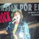 Libros antiguos: PASION POR EL ROCK.-LAS MEJORES FOTOS DE CONCIERTO.-XAVIER MERCADE-. Lote 160342442