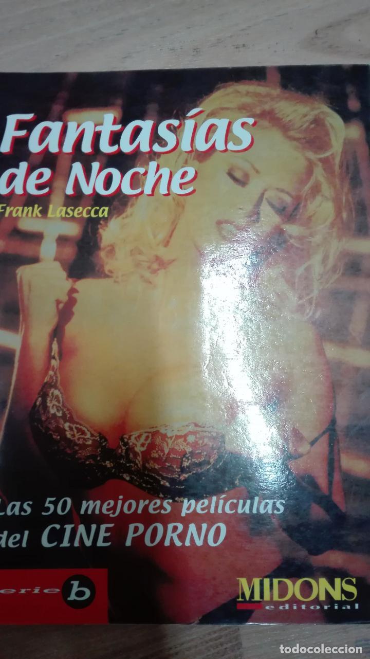 FANTASIAS DE NOCHE -LAS 50 MEJORES PELICULAS DEL CINE PORNO (Libros Antiguos, Raros y Curiosos - Bellas artes, ocio y coleccionismo - Otros)