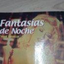 Libros antiguos: FANTASIAS DE NOCHE -LAS 50 MEJORES PELICULAS DEL CINE PORNO . Lote 160342890