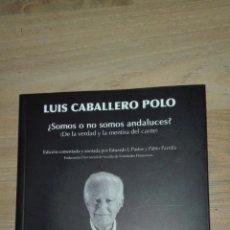 Libros antiguos: LUIS CABALLERO POLO -¿SOMOS O NO ANDALUCES ? CONTIENE CD . Lote 160343218