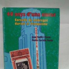 Libros antiguos: LIBRO - 40 ANYS D'UNA CIUTAT - CORNELLÀ DE LLOBREGAT DURANT EL FRANQUISME/N-8653. Lote 160343890