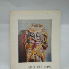 Libros antiguos: LIBRO - ARTE DEL SEPIK / N-8659. Lote 160344978