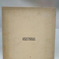 Libros antiguos: LIBRO - MONTSERRAT PEDRA I HOMES / N-8660. Lote 160345138