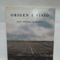 Libros antiguos: LIBRO - ORIGEN I VISIO - NOVA PINTURA ALEMANYA / N-8661. Lote 160345306