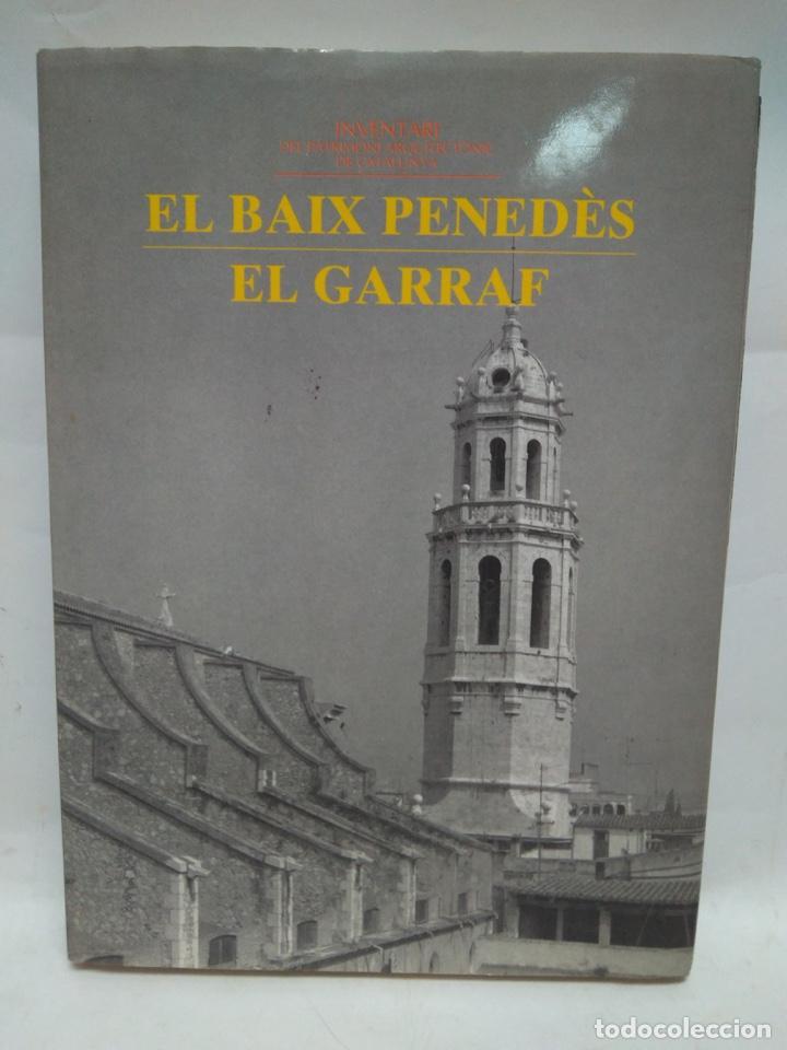 LIBRO - EL BAIX PENEDES & EL GARRAF - INVENTARI DEL PATRIMONI DE CAT / N-8683 (Libros Antiguos, Raros y Curiosos - Historia - Otros)