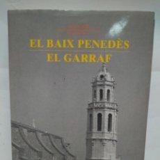 Libros antiguos: LIBRO - EL BAIX PENEDES & EL GARRAF - INVENTARI DEL PATRIMONI DE CAT / N-8683. Lote 160349834
