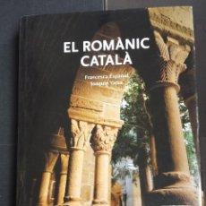 Libri antichi: EL ROMÀNIC CATALÀ - FRANCESCA ESPAÑOL / JOAQUÍN YARZA - ANGLE EDITORIAL - 1ª EDICIÓ 2007. Lote 160378810