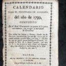 Libros antiguos: CALENDARIO PARA EL PRINCIPADO DE CATALUÑA DEL AÑO DE 1799 - IMPRENTA TORRES Y BRUGADA. Lote 160394430