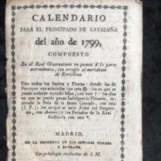 Libri antichi: CALENDARIO PARA EL PRINCIPADO DE CATALUÑA DEL AÑO DE 1799 - IMPRENTA TORRES Y BRUGADA. Lote 160394430