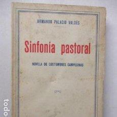 Libros antiguos: SINFONÍA PASTORAL. NOVELA DE COSTUMBRES CAMPESINAS. ARMANDO PALACIO VALDÉS . Lote 160418878