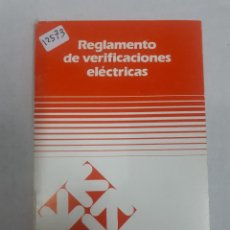 Libros antiguos: 12573 - REGLAMENTO DE VERIFICACIONES ELECTRICAS . Lote 160456426