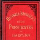 Libros antiguos: HISTORIA BIOGRÁFICA DE LOS PRESIDENTES DE LOS ESTADOS UNIDOS (MONTANER Y SIMÓN, 1885). Lote 160460242