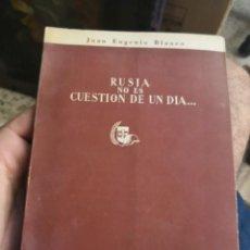 Libros antiguos: RUSIA NO ES CUESTIÓN DE UN DÍA... ESTAMPAS DE LA DIVISIÓN AZUL - JUAN EUGENIO BLANCO - 1954. Lote 160466170