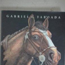 Libros antiguos: EL CABALLO CRIOLLO EN LA HISTORIA ARGRNTINA -SIGLOS XVI-XIX GABRIEL TABOADA . Lote 160480442