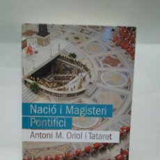 Libri antichi: LIBRO - NACIÓ I MAGISTERI PONTIFICI - ANTONI M. ORIOL I TATARET / N-8724. Lote 160514626