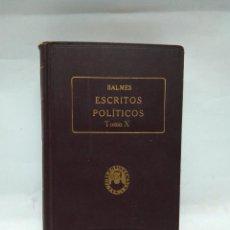 Alte Bücher - LIBRO - ESCRITOS POLÍTICOS - TOMO X - BALMES / N-8734 - 160516398