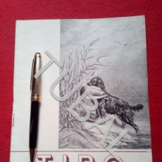 Libros antiguos: TUBAL CAZA CINEGÉTICA TIRO REVISTA DEPORTIVA ABRIL 1952 . Lote 160525514