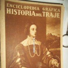 Libros antiguos: HISTORIA GRAFICA .HISTORIA DEL TRAJE.EDITORIAL CERVANTES. AÑOS 30. Lote 160530230