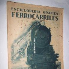 Libros antiguos: ENCICLOPEDIA GRAFICA. FERROCARRILES. EDITORIAL CERVANTES AÑOS 30. Lote 160531270