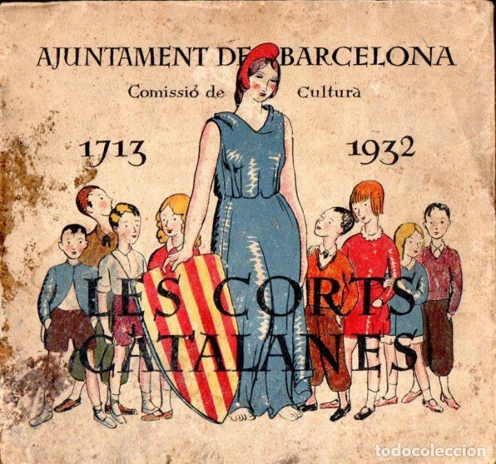LES CORTS CATALANES - AJUNTAMENT DE BARCELONA, 1932 (Libros Antiguos, Raros y Curiosos - Historia - Otros)