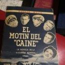 Libros antiguos: LIBROS DE SEGUNDA MANO: EL MOTIN DEL CAINE -H. WOUX - CON FOTOGRAFIAS DE LA PELICULA- 688 PAG. . Lote 160564190