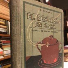 Libros antiguos: EL RESTORÁN EN CASA. MANUAL DE COCINA PRÁCTICA. SEFAYA, F. BARCELONA: SEIX BARRAL, 1942.. Lote 160603766