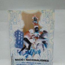 Libros antiguos: LIBRO - NACIO I NACIONALISME - JOAN COSTA / N-8749. Lote 160612302