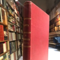Libros antiguos: EL CASAMIENTO DE LOTI. RARAHU. LOTI, PIERRE. MADRID: EL COSMOS ED. C. 1910. ENCUADERNACIÓN.. Lote 160617706