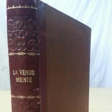 Libros antiguos: LA VENUS MIENTE - RAFAEL LOPEZ DE HARO - BIBLIOTECA NUEVA MADRID - AÑO ¿..? - 2ªEDICIÓN. Lote 160637178