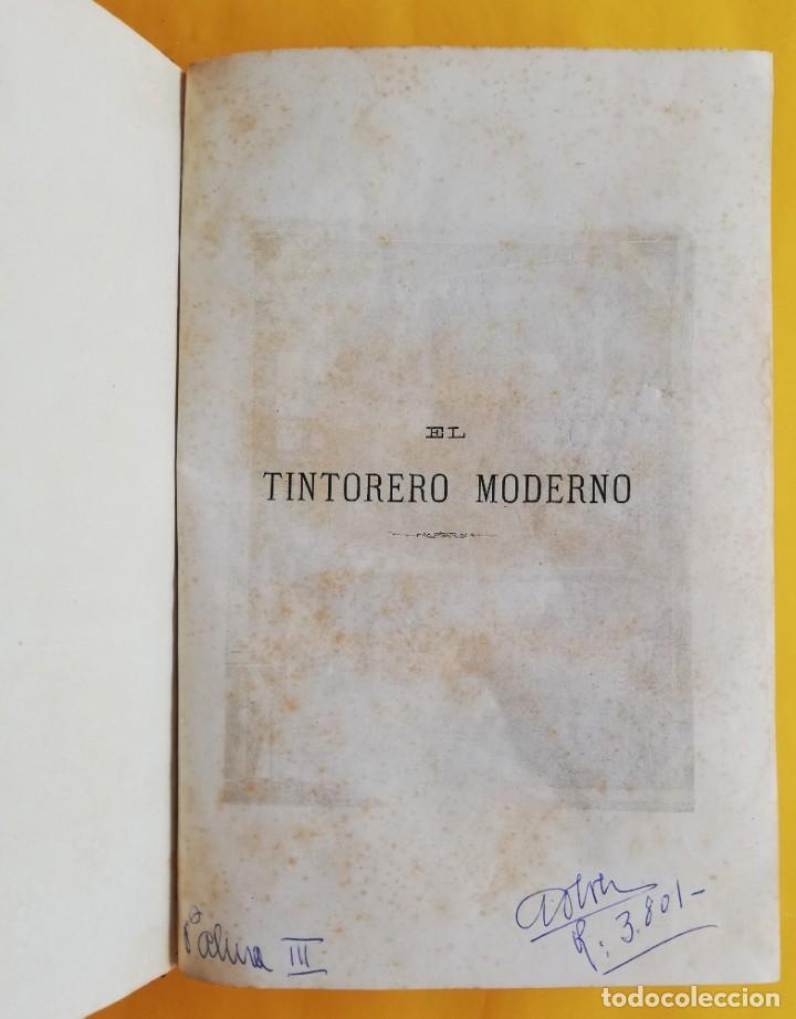 Libros antiguos: Libro EL TINTORERO MODERNO.1879. Jorge Jarmain. Barcelona procedimientos para teñir seda,lana,hilo - Foto 3 - 160638650